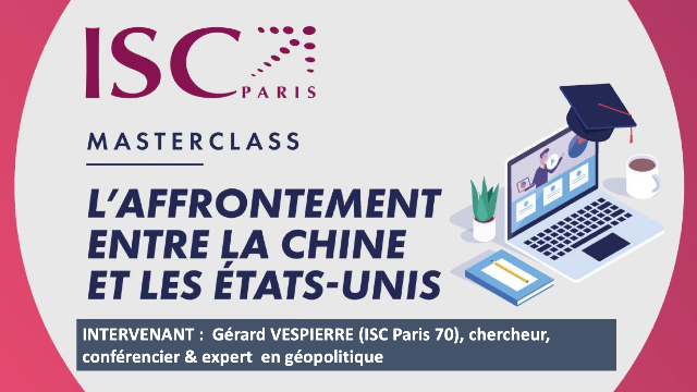 "REPLAY : Masterclass ""L'affrontement entre la Chine et les Etats-Unis"""